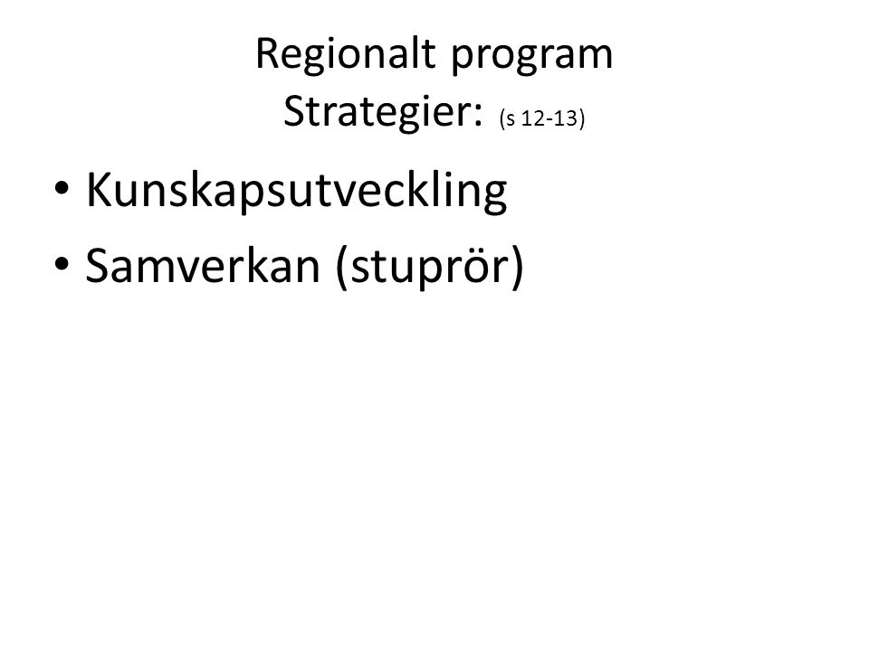 Regionalt program Strategier: (s 12-13)