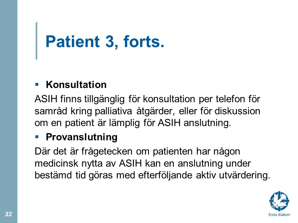 Patient 3, forts. Konsultation