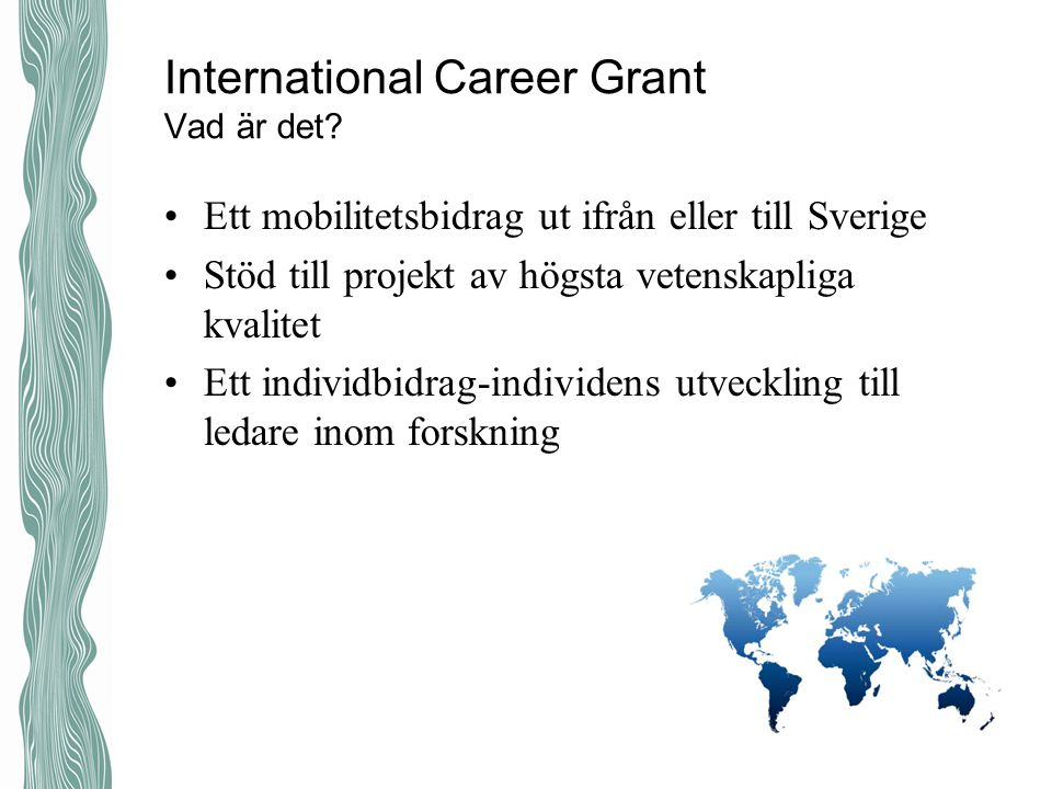 International Career Grant Vad är det