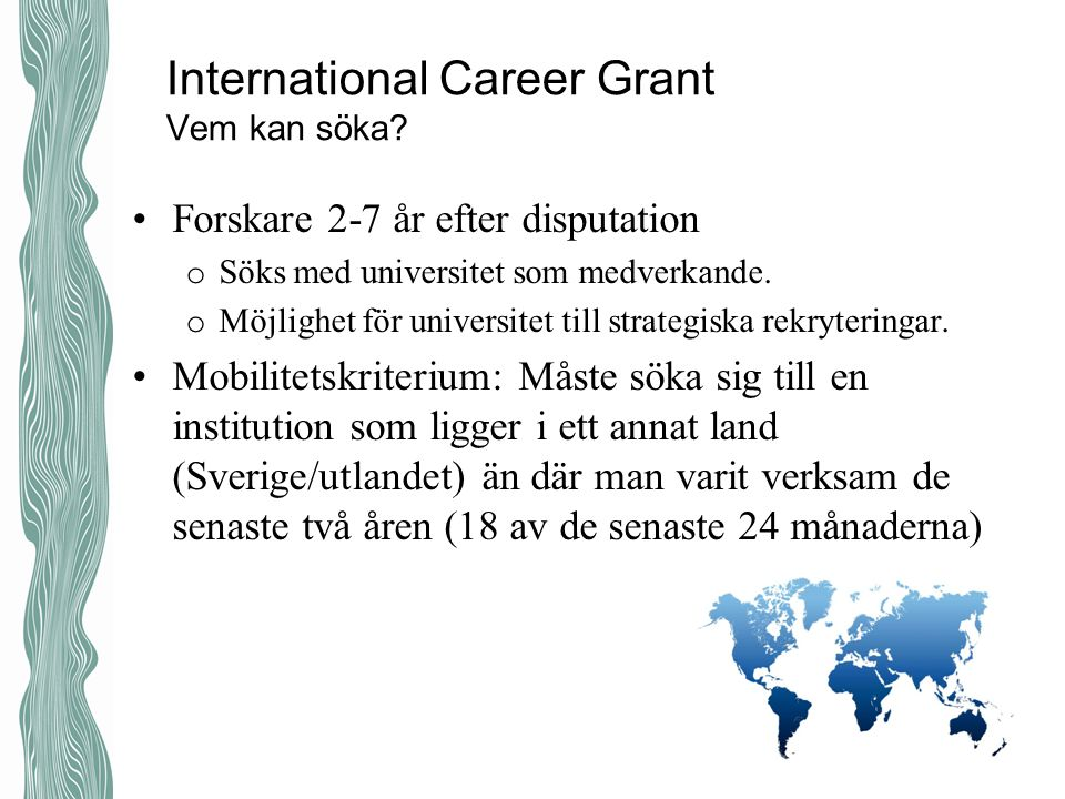 International Career Grant Vem kan söka