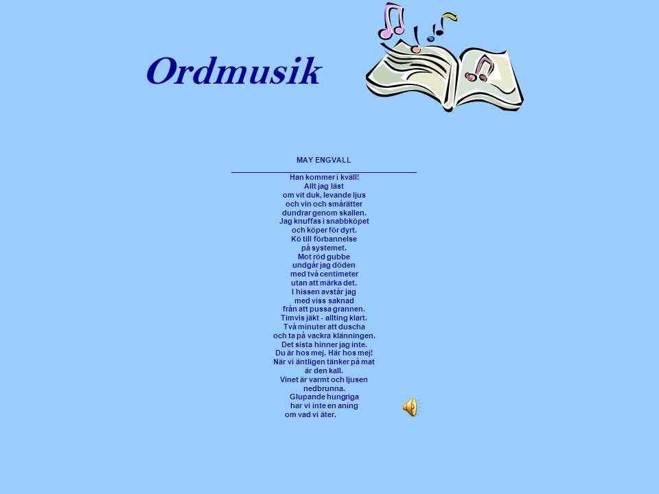 Ordmusik MAY ENGVALL _____________________________________________