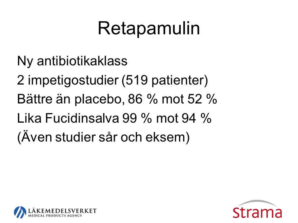 Retapamulin Ny antibiotikaklass 2 impetigostudier (519 patienter)