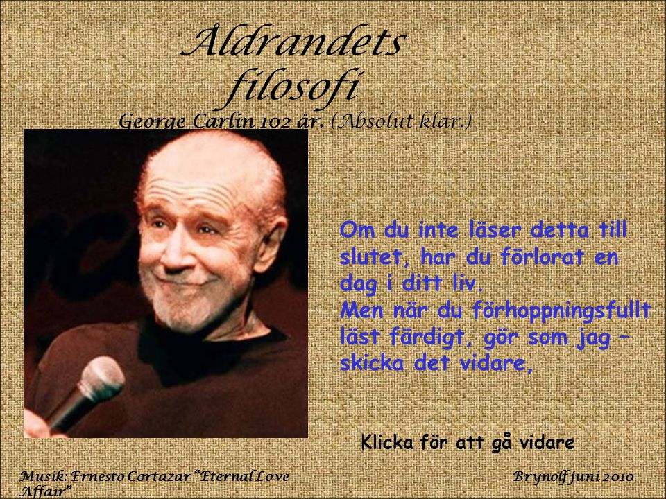 George Carlin 102 år. (Absolut klar.)