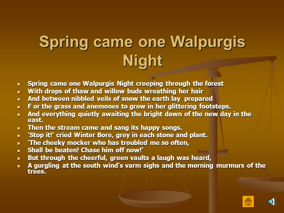 Spring came one Walpurgis Night