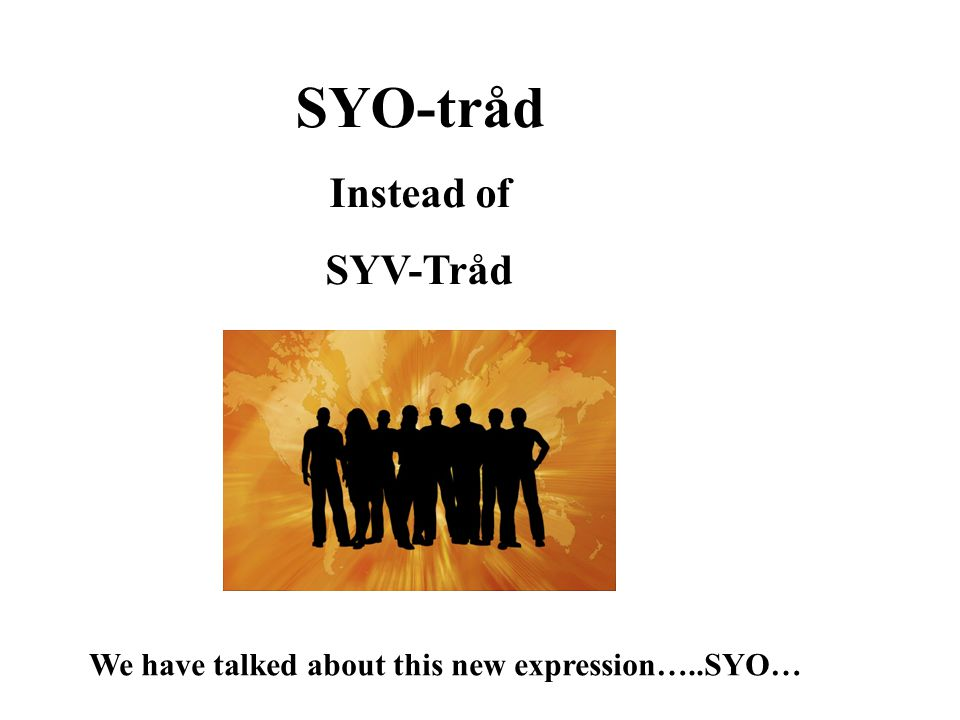 SYO-tråd Instead of SYV-Tråd