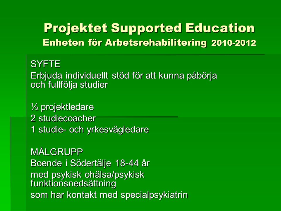 Projektet Supported Education Enheten för Arbetsrehabilitering