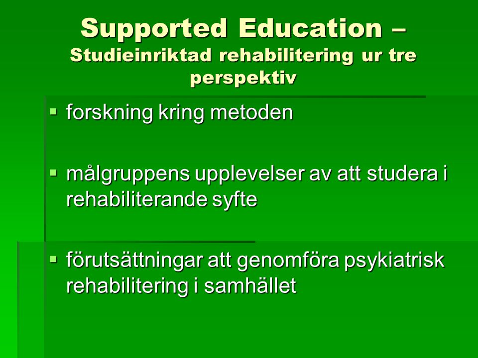 Supported Education – Studieinriktad rehabilitering ur tre perspektiv