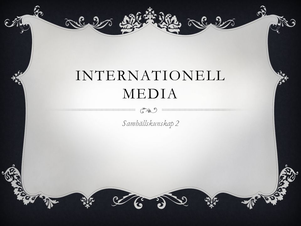 Internationell media Samhällskunskap 2