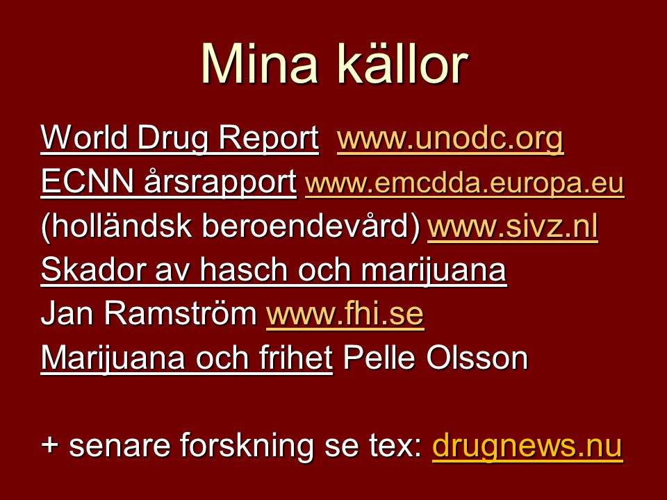 Mina källor World Drug Report