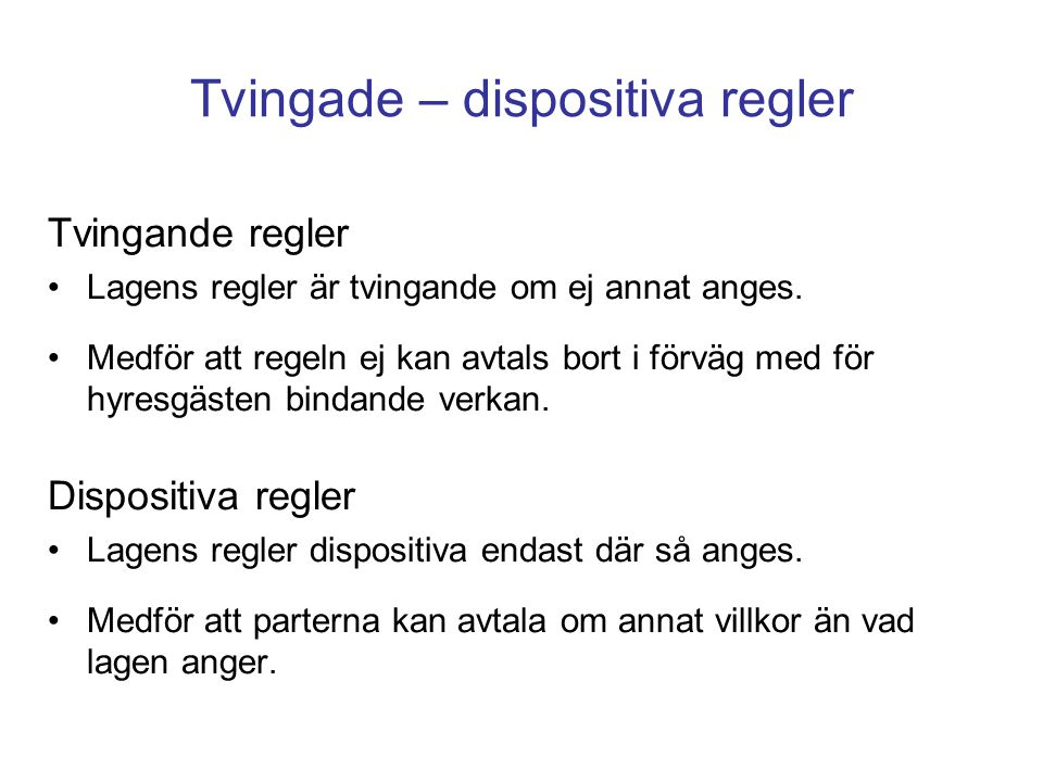 Tvingade – dispositiva regler