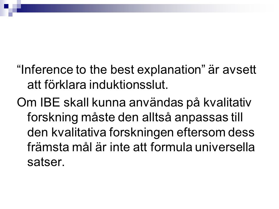 Inference to the best explanation är avsett att förklara induktionsslut.