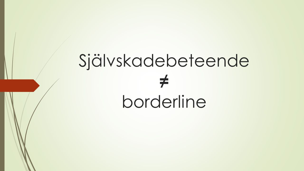 Självskadebeteende ≠ borderline