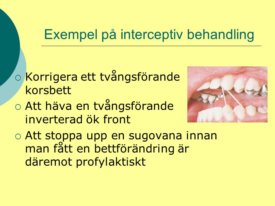 Exempel på interceptiv behandling