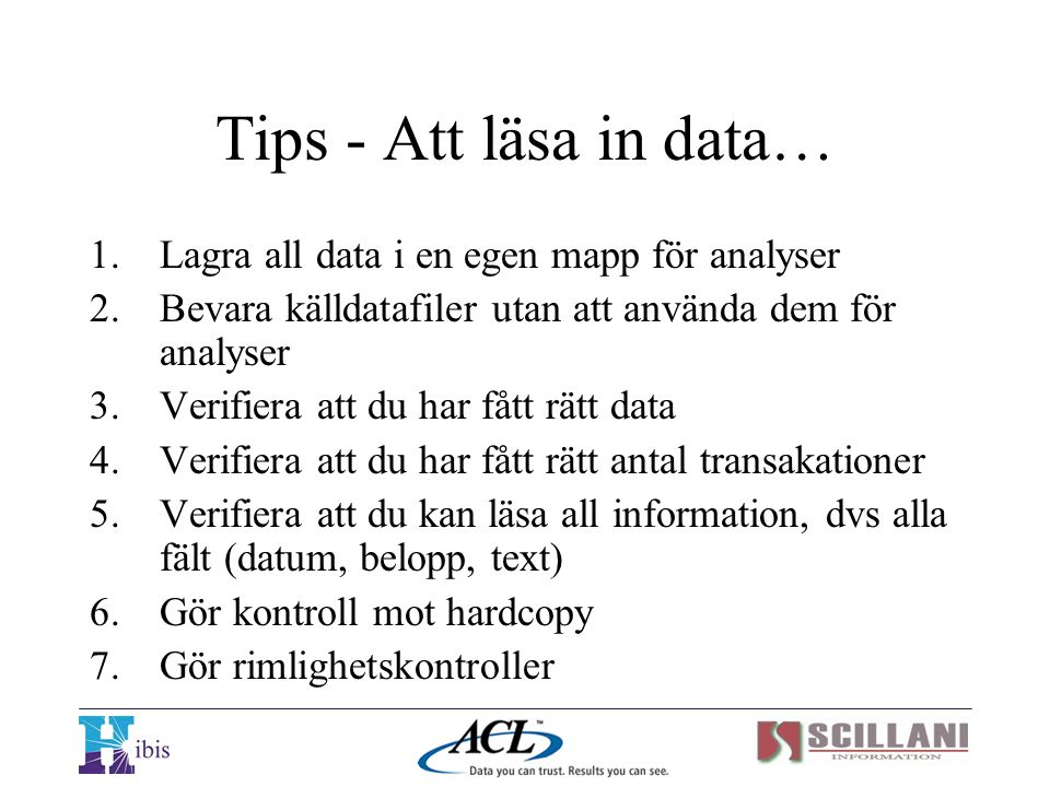 Tips - Att läsa in data… Lagra all data i en egen mapp för analyser