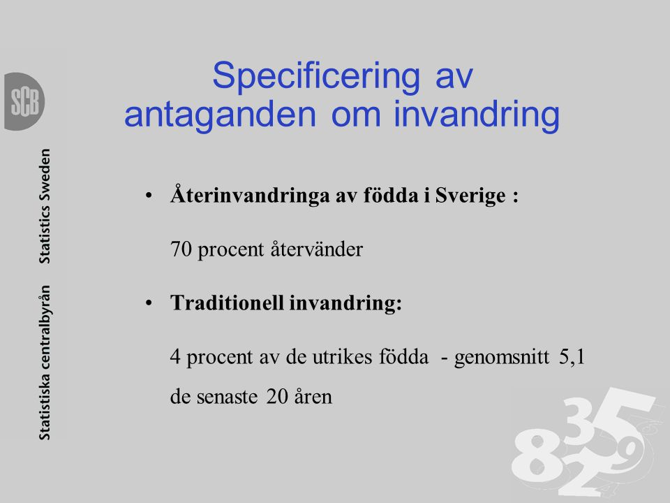 Specificering av antaganden om invandring