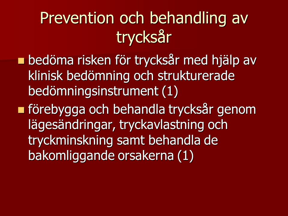 Prevention och behandling av trycksår