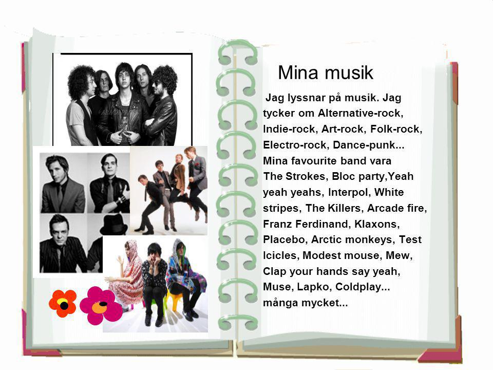 Mina musik tycker om Alternative-rock,