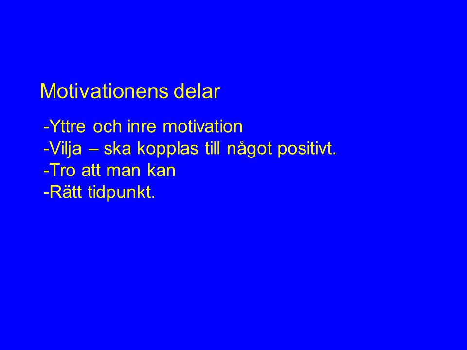 Motivationens delar -Yttre och inre motivation