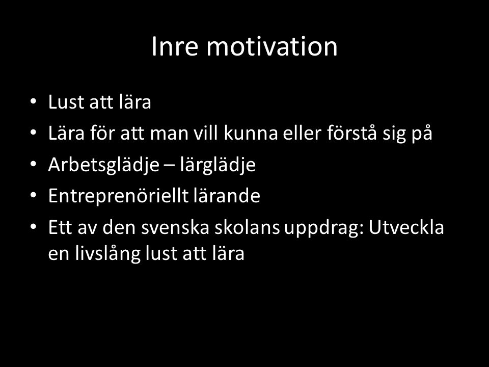 Inre motivation Lust att lära