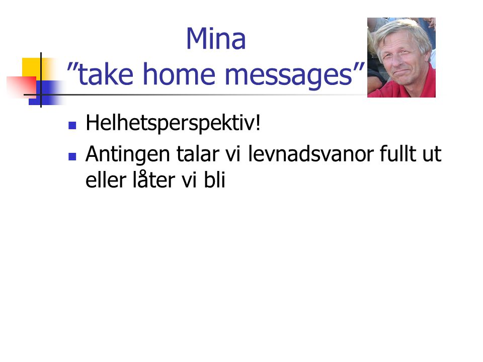 Mina take home messages