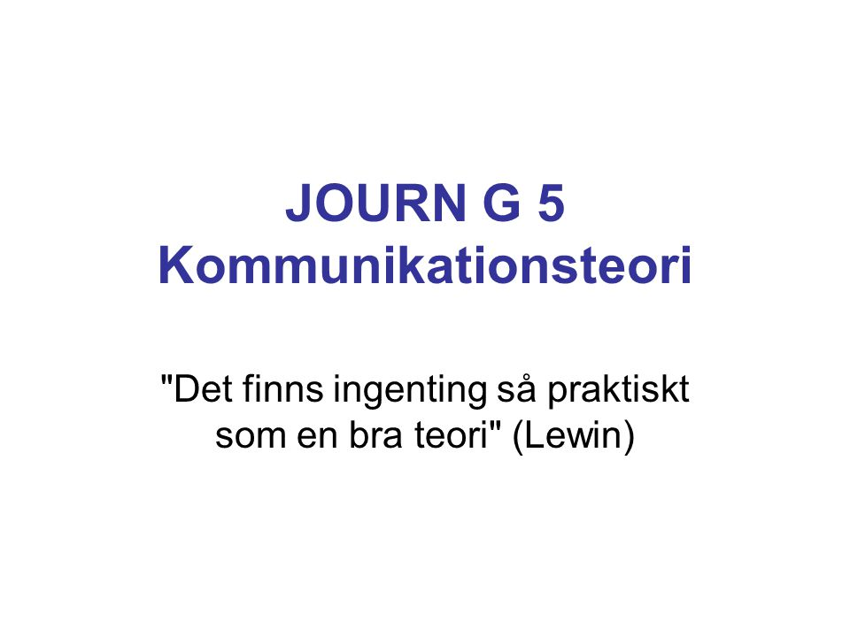 JOURN G 5 Kommunikationsteori