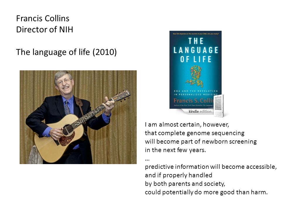Francis Collins Director of NIH The language of life (2010)