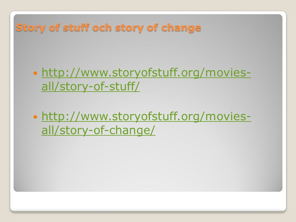 Story of stuff och story of change
