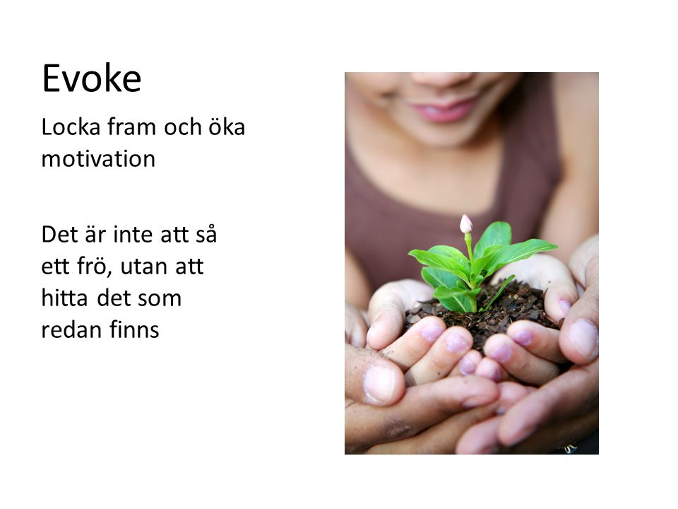 Evoke Locka fram och öka motivation