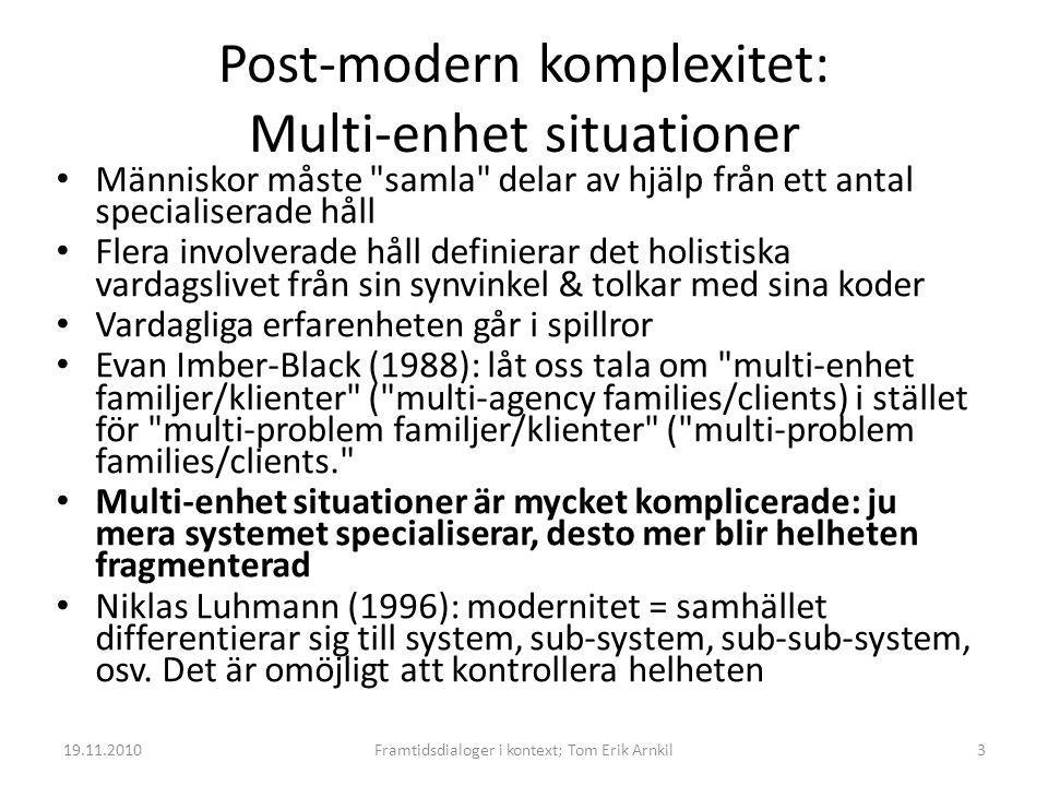 Post-modern komplexitet: Multi-enhet situationer