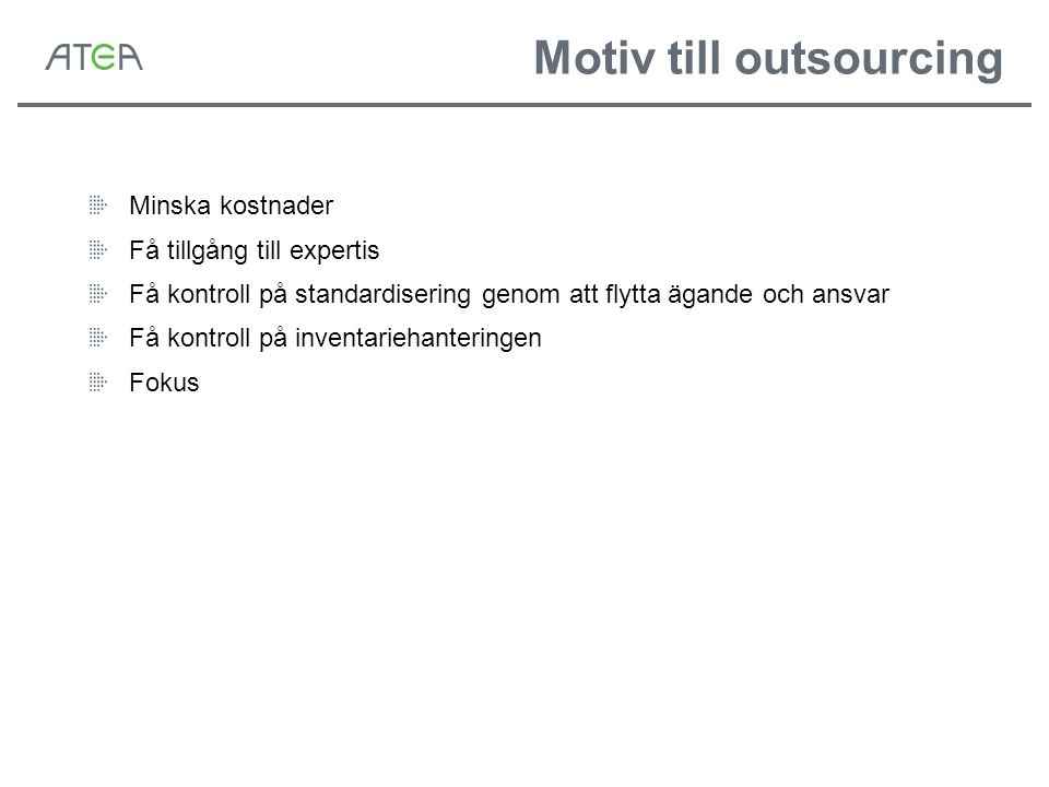 Motiv till outsourcing