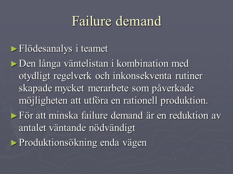 Failure demand Flödesanalys i teamet