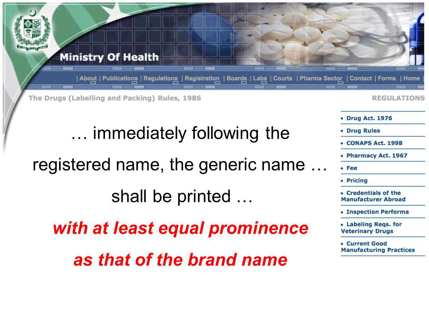 … immediately following the registered name, the generic name … shall be printed … with at least equal prominence as that of the brand name