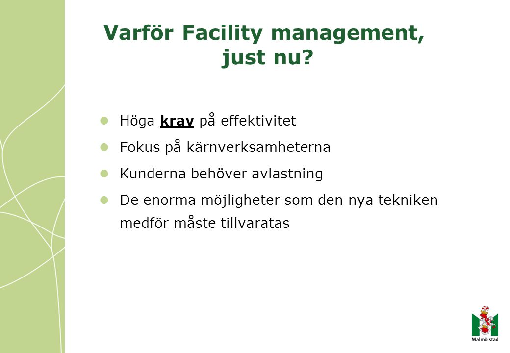 Varför Facility management, just nu