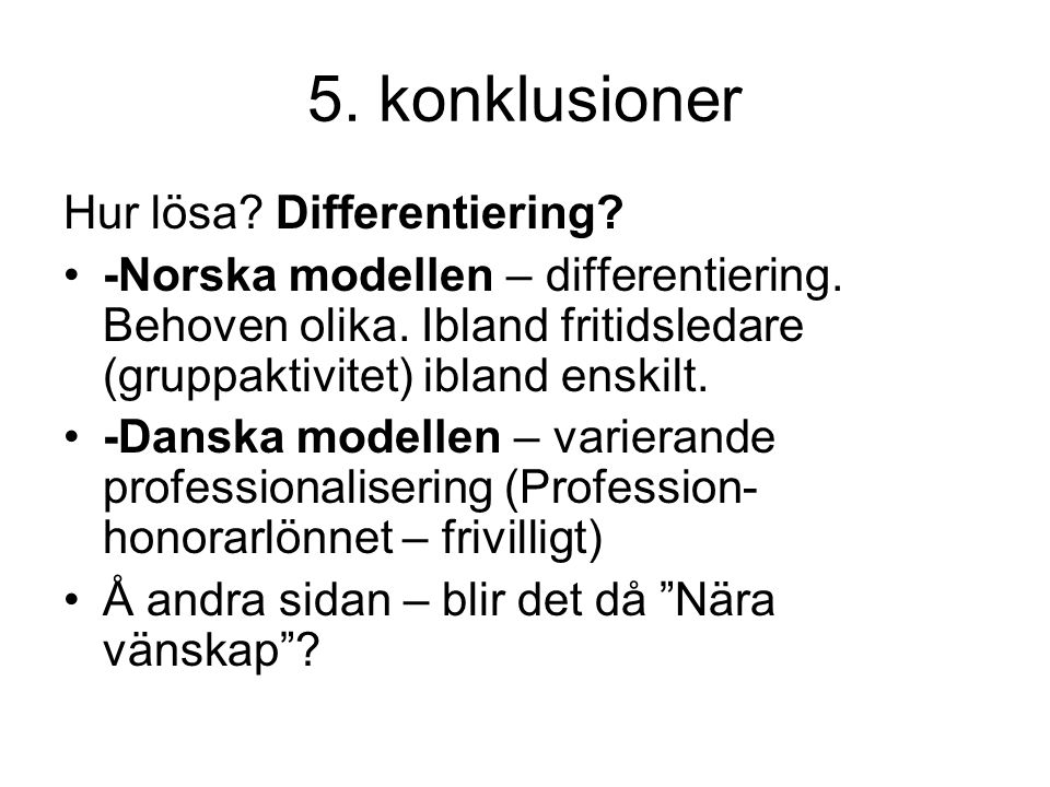 5. konklusioner Hur lösa Differentiering