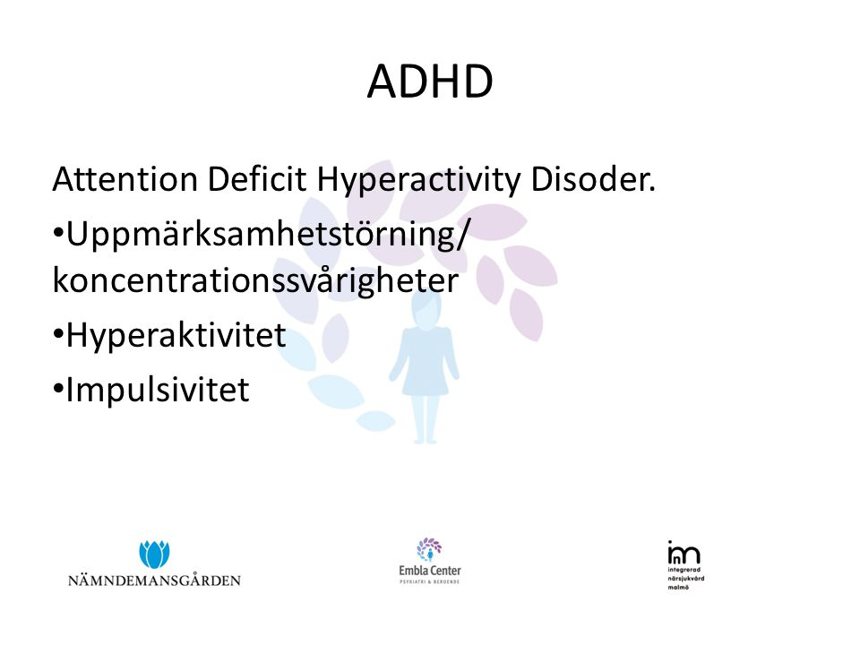 ADHD Attention Deficit Hyperactivity Disoder.