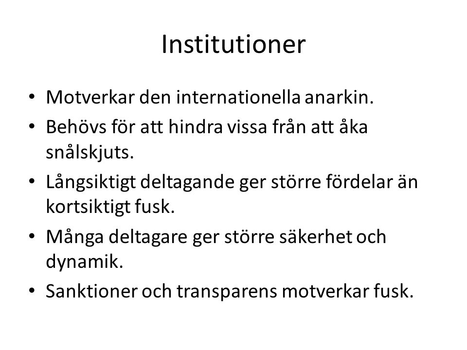 Institutioner Motverkar den internationella anarkin.