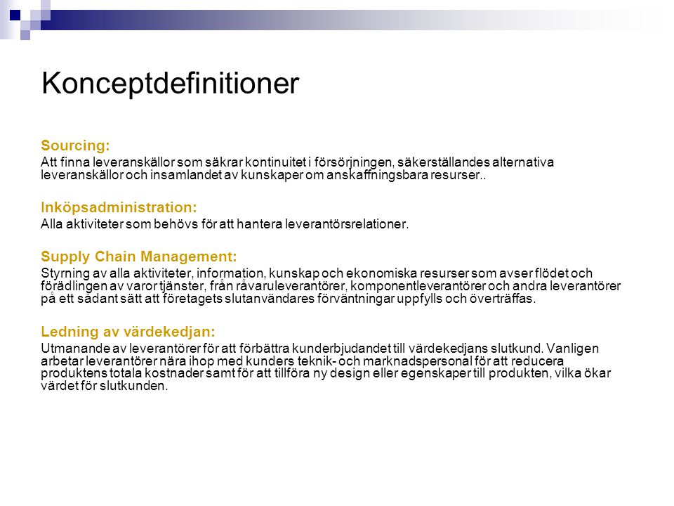 Konceptdefinitioner Sourcing: Inköpsadministration: