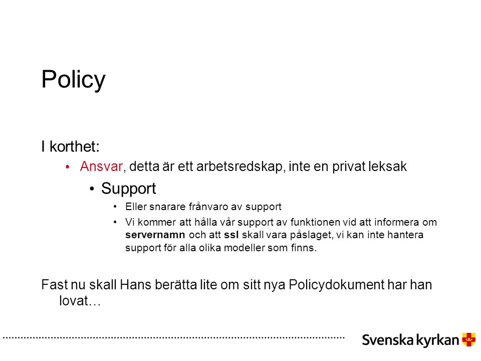 Policy Support I korthet: