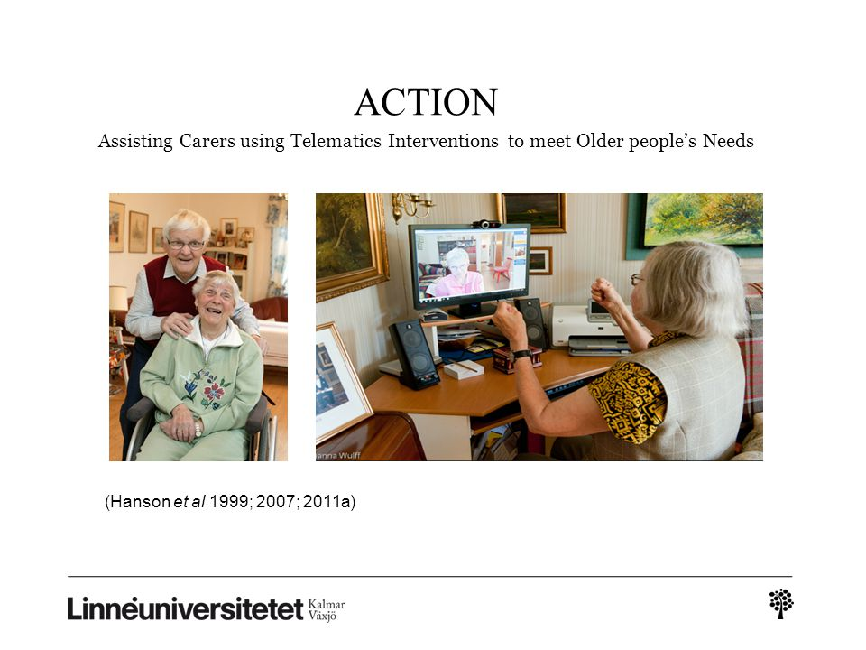 ACTION Assisting Carers using Telematics Interventions to meet Older people's Needs