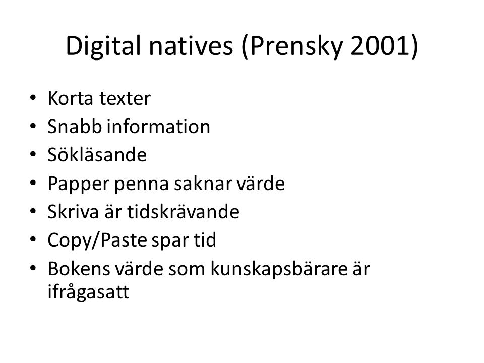Digital natives (Prensky 2001)