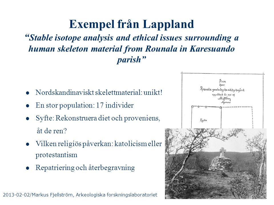 Exempel från Lappland Stable isotope analysis and ethical issues surrounding a human skeleton material from Rounala in Karesuando parish