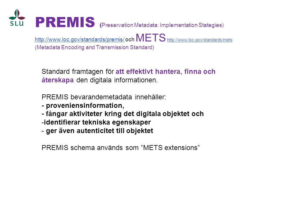 PREMIS (Preservation Metadata: Implementation Stategies)
