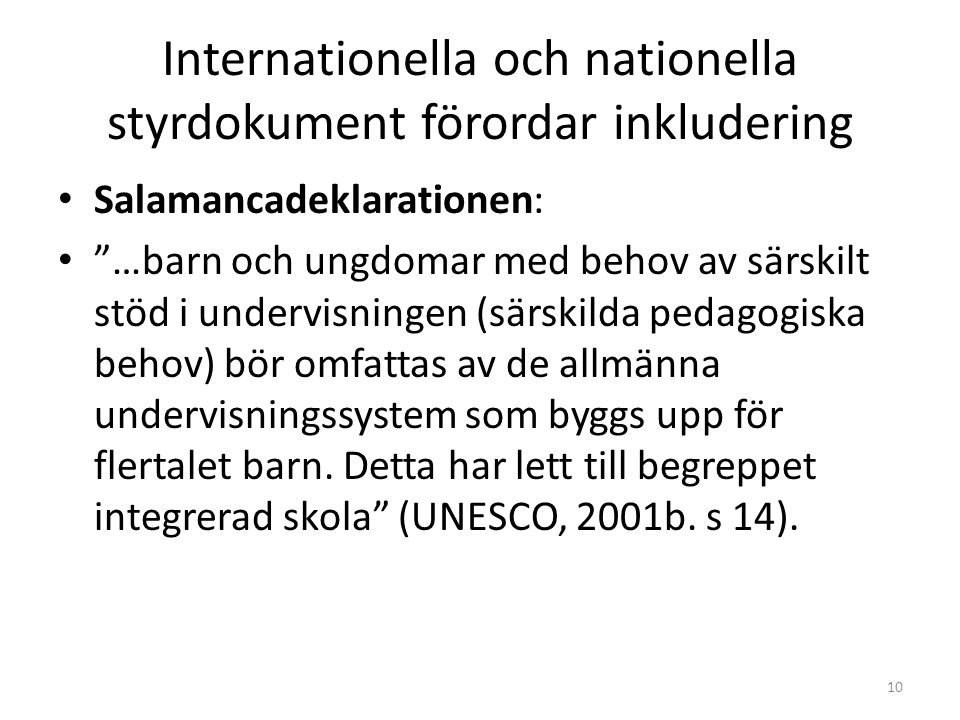 Internationella och nationella styrdokument förordar inkludering