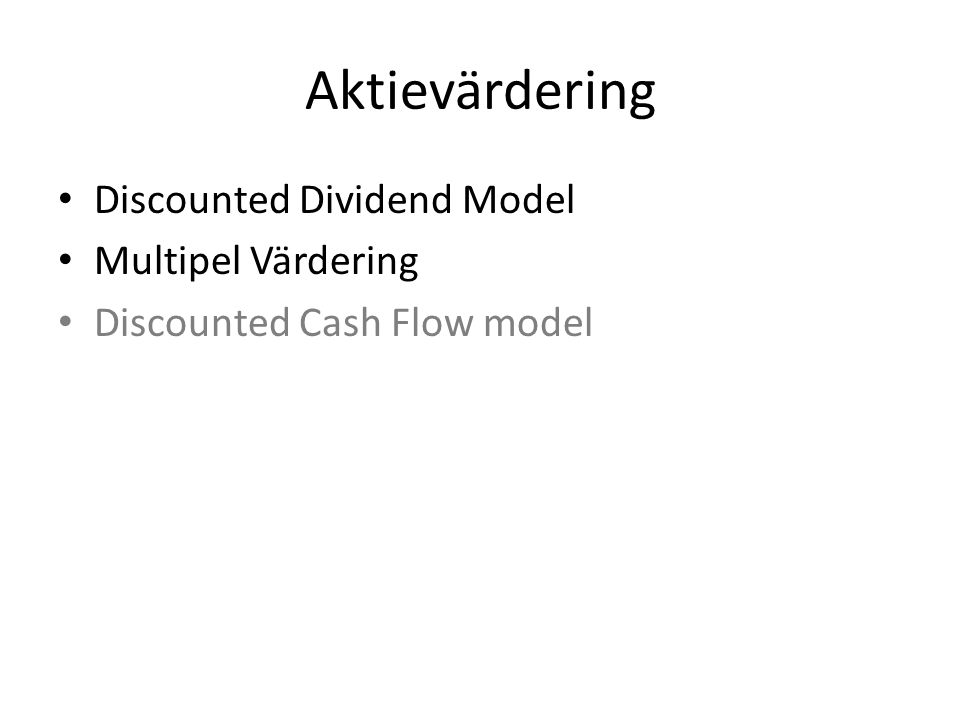 Aktievärdering Discounted Dividend Model Multipel Värdering