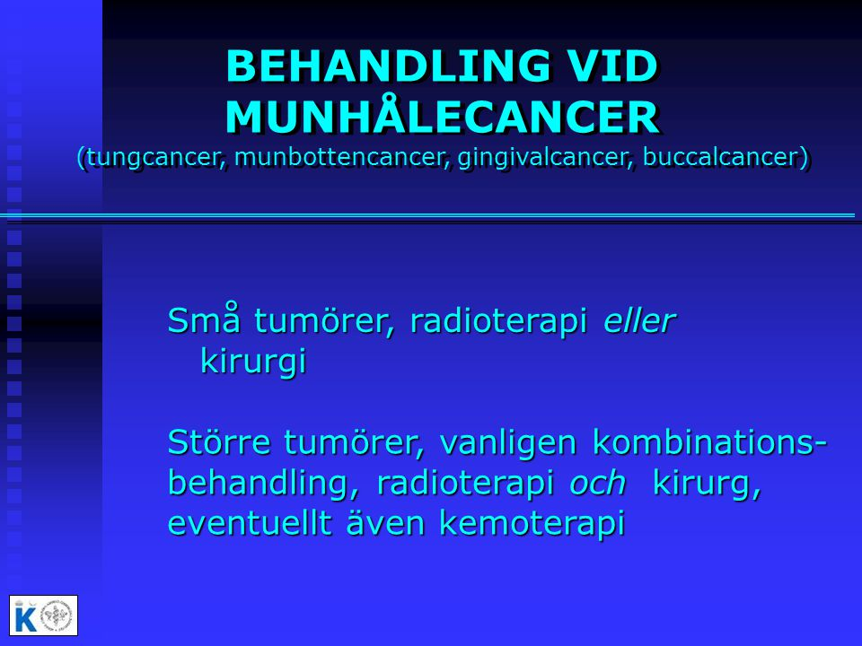 BEHANDLING VID MUNHÅLECANCER (tungcancer, munbottencancer, gingivalcancer, buccalcancer)