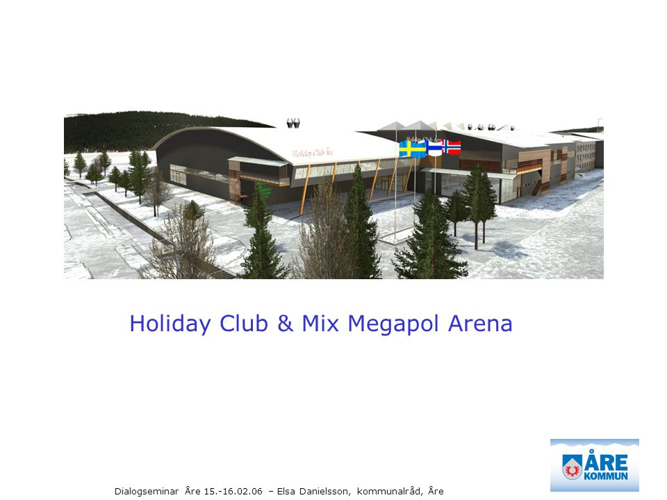 Holiday Club & Mix Megapol Arena