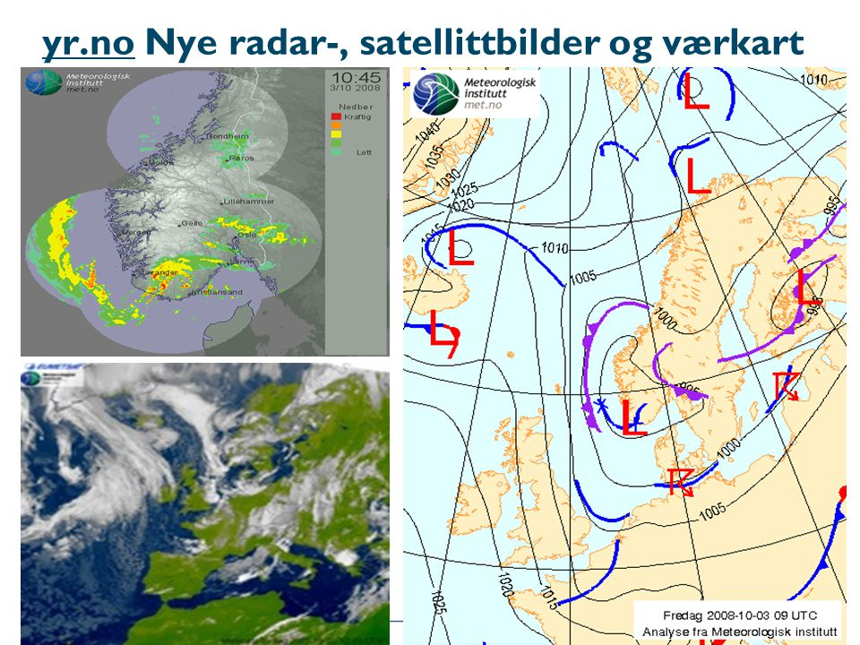 yr.no Nye radar-, satellittbilder og værkart