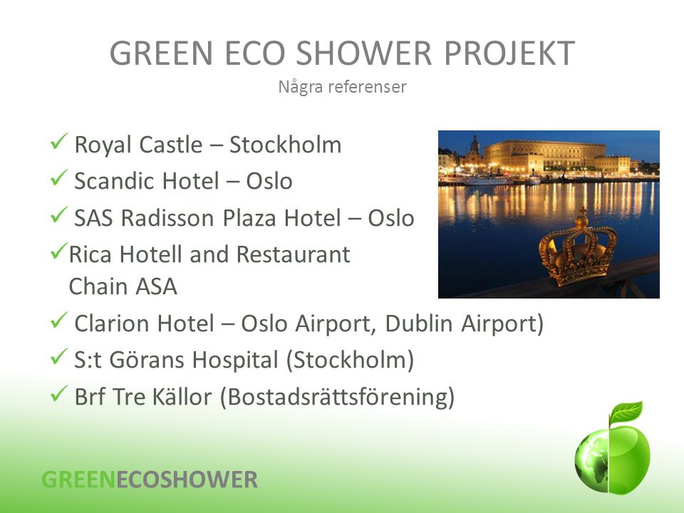 GREEN ECO SHOWER PROJEKT Några referenser