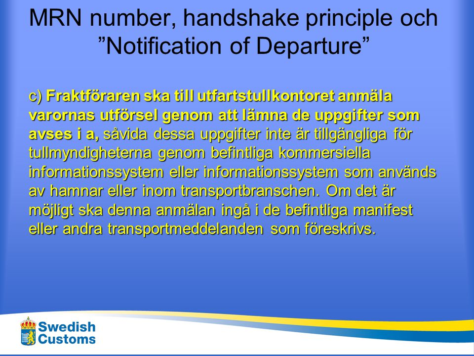 MRN number, handshake principle och Notification of Departure