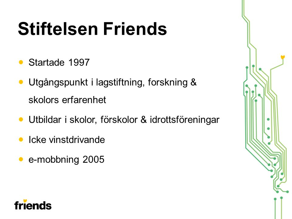 Stiftelsen Friends Startade 1997